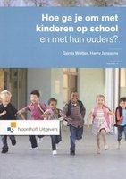 Hoe ga je om met kinderen op school en met hun ouders ? | 9789001831684