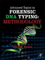 Advanced Topics in Forensic DNA Typing | 9780123745132