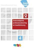 Deskundigheid, professionalisering en kwaliteitszorg Niveau 4 deel Basisboek druk 1 | 9789006924459