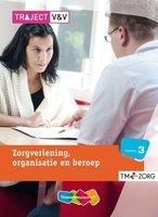 9789006924985 | Traject Zorg Zorgverlening organisatie en beroep niveau 3 deel Basisboek