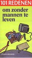 101 Redenen Om Zonder Mannen Te Leven | 9789065558947