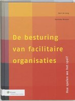 De besturing van facilitaire organisaties | 9789013009590